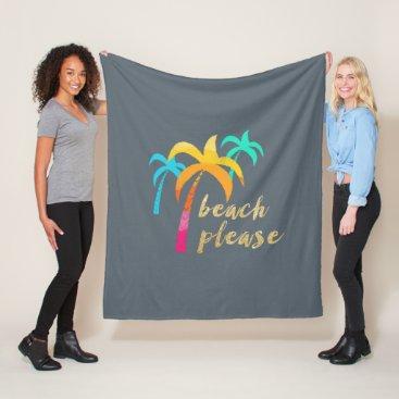 "Beach Themed gold glitter ""beach please"" with colorful palms fleece blanket"