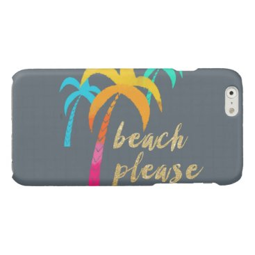"Beach Themed gold glitter ""beach please"" with colorful palms glossy iPhone 6 case"
