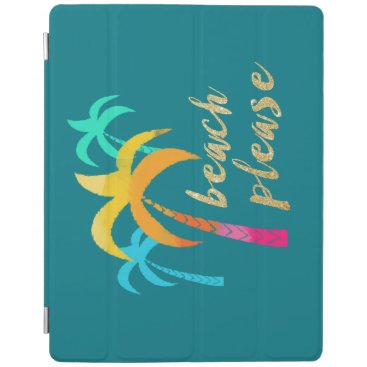 "Beach Themed gold glitter ""beach please"" with colorful palms iPad smart cover"