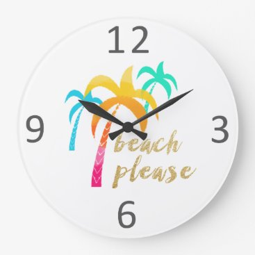 "Beach Themed gold glitter ""beach please"" with colorful palms large clock"
