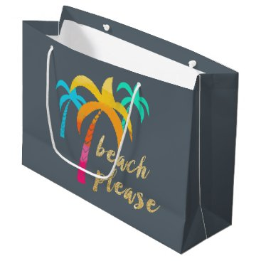 """Beach Themed gold glitter """"beach please"""" with colorful palms large gift bag"""