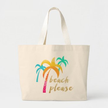 "Beach Themed gold glitter ""beach please"" with colorful palms large tote bag"