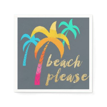 "Beach Themed gold glitter ""beach please"" with colorful palms paper napkin"