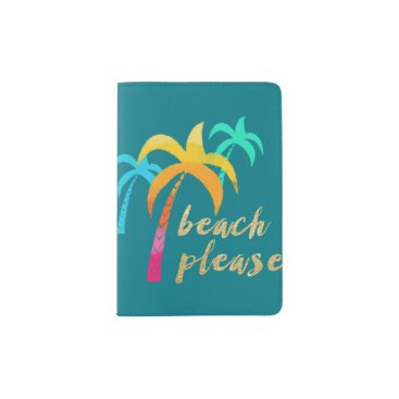 """Beach Themed gold glitter """"beach please"""" with colorful palms passport holder"""