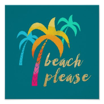 """Beach Themed gold glitter """"beach please"""" with colorful palms poster"""