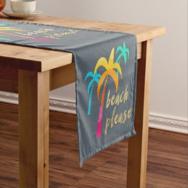 "Beach Themed gold glitter ""beach please"" with colorful palms short table runner"