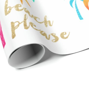 "Beach Themed gold glitter ""beach please"" with colorful palms wrapping paper"
