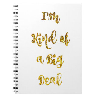 "Gold Glitter Notebook ""I'm Kind of a Big Deal"""