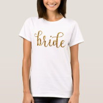 Gold Glitter PRINT Fancy Script Bride T-Shirt