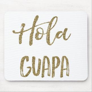 Gold Hola Guapa Mouse Pad