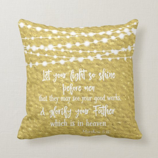 Gold Inspiration: Let Your Light Shine Bible Verse Throw Pillow
