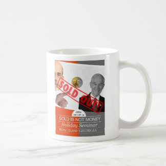 Gold Is Not Money--a Sold Out event! Classic White Coffee Mug