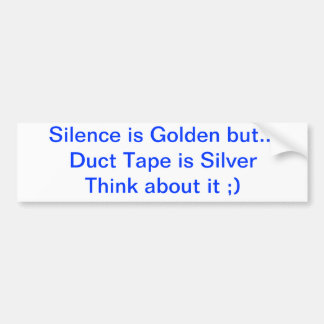Gold or Silver?? Bumper Sticker