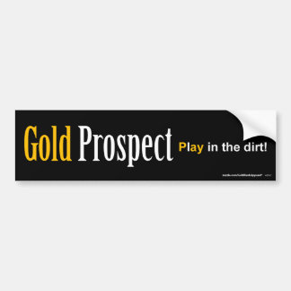 Gold Prospect Bumper Stickers