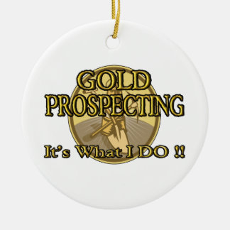 GOLD PROSPECTING - It's What I DO !! Double-Sided Ceramic Round Christmas Ornament