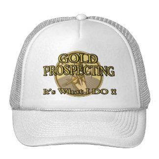 GOLD PROSPECTING - It's What I DO !! Trucker Hat