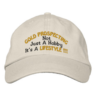 GOLD PROSPECTING - Not Just A Hobby Embroidered Baseball Hat