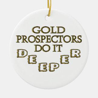Gold Prospectors Do It Deeper Christmas Ornament
