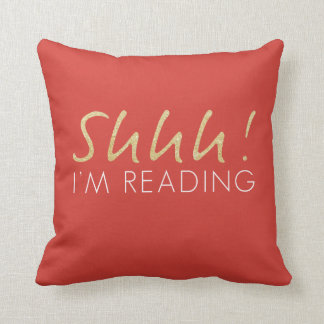Gold & Red Shhh! I'm Reading Throw Pillow