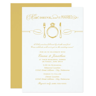 Gold Rehearsal Dinner | Eat Drink and Be Married Card