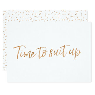 """Gold Rose Hand Lettered """"Time to suit up"""" Card"""