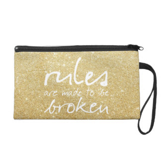 Gold Rules Are Made To Be Broken Wristlet Bag
