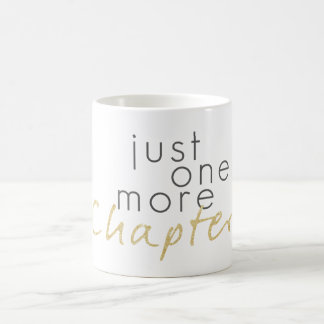 Gold Sparkle Just One More Chapter Coffee Mug