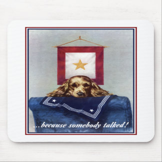 Gold Star Banner -- Because Somebody Talked Mouse Pad