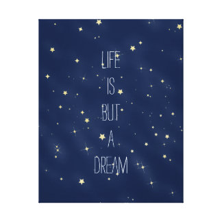 Gold Stars Life is a Dream Stretched Canvas Prints