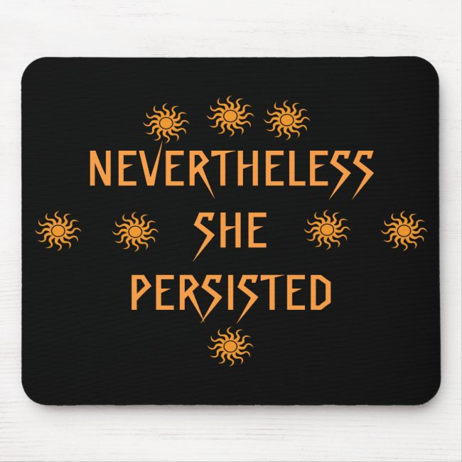 Gold Sun Nevertheless She Persisted Mousepad