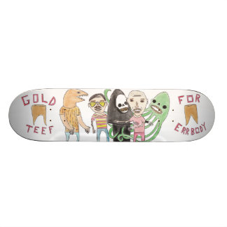 Gold Teef for Errbody by Patrick Jilbert Skateboard