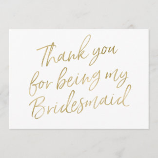 """Gold """"Thank you for being my bridesmaid"""" Thank You Card"""