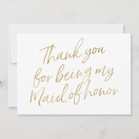 Gold Thank You For Being My Maid Of Honor Thank You Card Zazzlecom