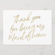 "Gold ""Thank you for being my maid of honor"" Thank You Card"