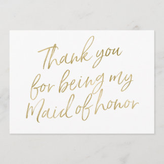 """Gold """"Thank you for being my maid of honor"""" Thank You Card"""