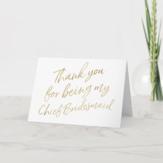 """Gold """"Thank you for my being my Chief Bridesmaid"""" Thank You Card"""