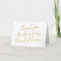 "Gold ""Thank you for my being my maid of honor"" Thank You Card"
