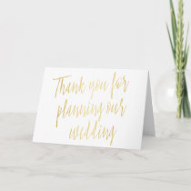 "Gold ""Thank you for planning our wedding"" Thank You Card"