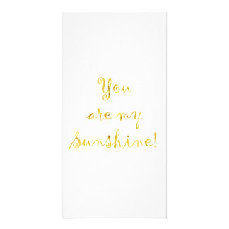 Gold You Are My Sunshine Quote Faux Foil Metallic Card
