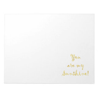 Gold You Are My Sunshine Quote Faux Foil Metallic Notepad