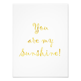 Gold You Are My Sunshine Quote Faux Foil Metallic Photo Print