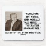 Golda Meir a ser amos de nuestra propia cita del Alfombrilla De Ratón