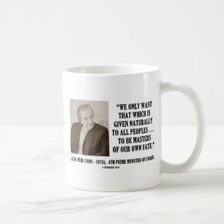 Golda Meir a ser amos de nuestra propia cita del Taza De Café