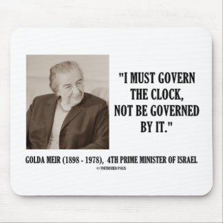 Golda Meir I debe gobernar la cita del reloj Alfombrillas De Ratón