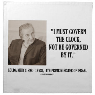 Golda Meir I Must Govern The Clock Quote Napkin