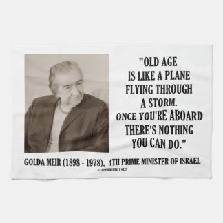 Golda Meir Old Age Nothing You Can Do Humor Quote Hand Towel
