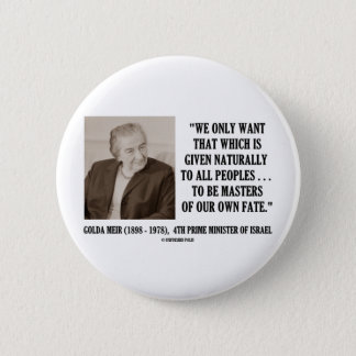 Golda Meir To Be Masters Of Our Own Fate Quote Button