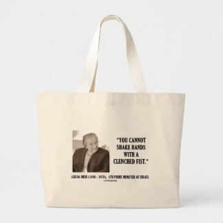 Golda Meir You Cannot Shake Hands Clenched Fist Large Tote Bag