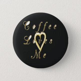 Golden colors Coffee love me. Pinback Button