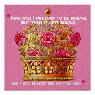 Golden Crown of Flowers with Fun Saying Poster